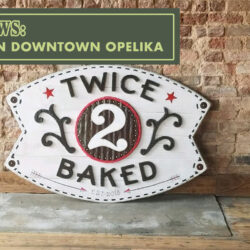 Twice Baked in Downtown Opelika